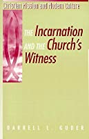 The Incarnation And The Church's Witness (Christian Mission And Modern Culture)