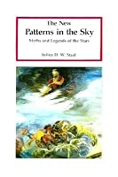 The New Patterns In The Sky: Myths And Legends Of The Stars
