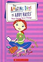 Some Things Never Change (The Amazing Days of Abby Hayes: #13)