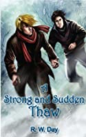 A Strong and Sudden Thaw