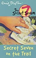 Secret Seven on the Trail (The Secret Seven, #4)