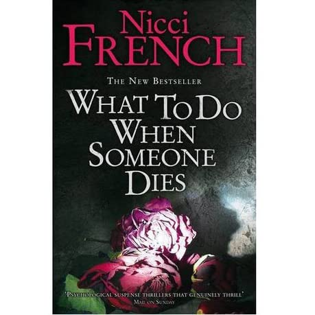 What to do When Someone Dies by Nicci French — Reviews ...