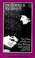 The Praise of Folly and Other Writings