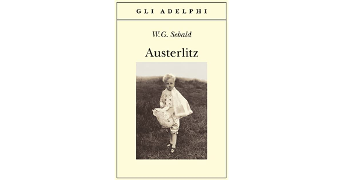 beyond genre in austerlitz by w g sebald Wg sebald's austerlitz and the great library: history, fiction, memory part i  look beyond sebald's text reading sebald becomes an inherently unstable.