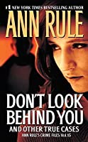 Don't Look Behind You and Other True Cases (Crime Files, #15)
