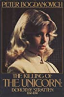 The Killing of the Unicorn: Dorothy Stratten (1960-1980)