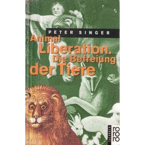 the suffering of animals in peter singers animal liberation Peter singer's approach to animal liberation does not presume that animals have inherent rights such as the desire to live or the avoidance of pain and suffering.