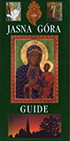 Jasna Góra Guide: Sanctuary of the Mother of God