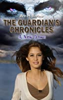 A New Dawn (The Guardian's Chronicles, #1)