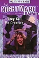 They Call Me Creature (The Nightmare Room, #6)