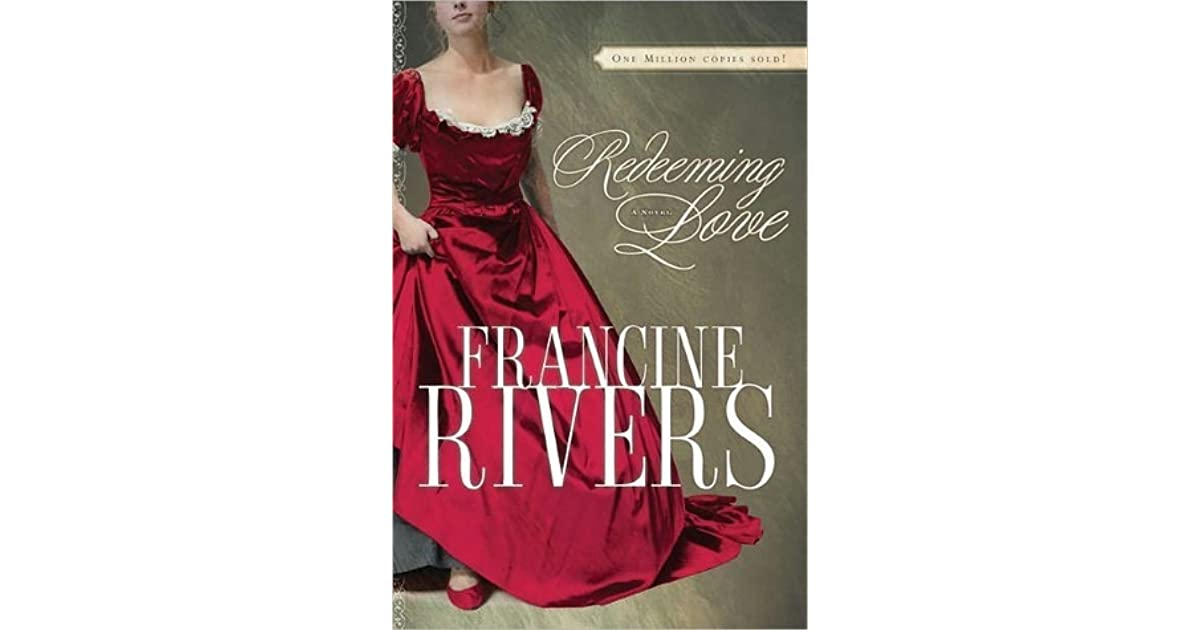 a book review of redeeming love by francine rivers Best-selling author francine rivers skillfully retells the biblical love story of  gomer  product info more info media reviews  shortly after becoming a  born-again christian in 1986, francine wrote redeeming love as her statement  of faith.