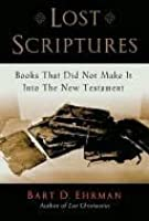 Lost Scriptures: Books that Did Not Make It into the New Testament