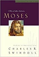 Moses: A Man of Selfless Dedication (Great Lives from God's Word, Volume 4) (Great Lives Series)