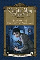 The Society of Unrelenting Vigilance (Candle Man, #1)