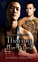 Men of Phuket: Thai'ing the Knot (White Tigers #6)