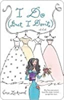 I Do (But I Don't) (Crandell Sisters, #1)