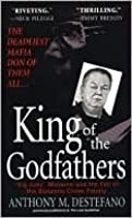 King of the Godfathers: Joseph Massino and the Fall of the Bonanno Crime Family (Pinnacle True Crime)