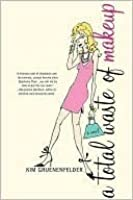 A Total Waste of Makeup (Charlize Edwards, #1)