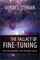 Fallacy of Fine-Tuning, The: Why the Universe Is Not Designed for Us