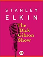 The Dick Gibson Show (American Literature (Dalkey Archive))