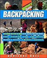 Backpacking: A Woman's Guide (Annapurna Women's Outdoor Sports)
