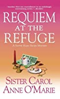 Requiem at the Refuge (Sister Mary Helen, #9)