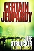 Certain Jeopardy (Sgt. Major Eric Moyer, #1)