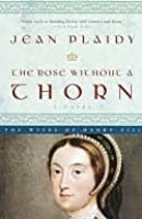 The Rose Without a Thorn: The Wives of Henry VIII (Queens of England, #11)