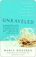 Unraveled: The True Story of a Woman Who Dared to Become a Different Kind of Mother