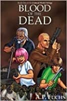 Blood of the Dead (Undead World Trilogy, #1)