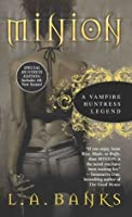 Minion (Vampire Huntress, #1)