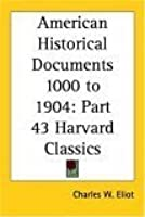 American Historical Documents 1000 to 1904 (Harvard Classics, Part 43)