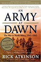 An Army at Dawn: The War in Africa, 1942-1943