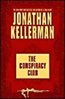 The Conspiracy Club: A Novel (Kellerman, Jonathan)