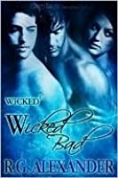 Wicked Bad (Wicked^3, #2)