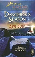 Dangerous Season (Steeple Hill Love Inspired Suspense #47) (Harbor Intrigue, #1)