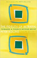 The Fidelity of Betrayal: The Ir/Religious Heart of Christianity