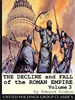 History of the Decline & Fall of the Roman Empire 3