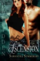 The Ascension (Forbidden, #2)