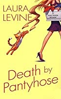 Death by Pantyhose (A Jaine Austen Mystery, #6)