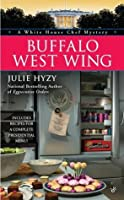 Buffalo West Wing (A White House Chef Mystery #4)