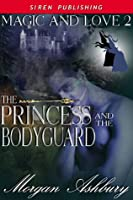 The Princess and the Bodyguard (Magic and Love, #2)