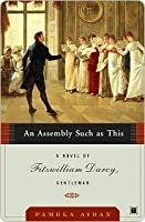 An Assembly Such as This (Fitzwilliam Darcy, Gentleman, Book 1)