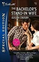 The Bachelor's Stand-In Wife