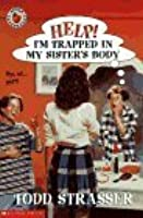 Help! I'm Trapped in My Sister's Body (Help! I'm Trapped (Paperback))