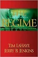 The Regime: Evil Advances  (Before They Were Left Behind, #2)