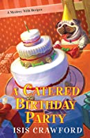 A Catered Birthday Party (A Mystery with Recipes, #6)
