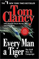 Every Man a Tiger: The Gulf War Air Campaign (Commanders)