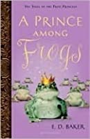 A Prince Among Frogs (The Tales of the Frog Princess, #8)
