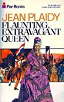 Flaunting, Extravagant Queen (French Revolution, #3)